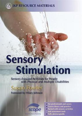 Sensory Stimulation : Sensory-focused Activities for People with Physical and Multiple Disabilities