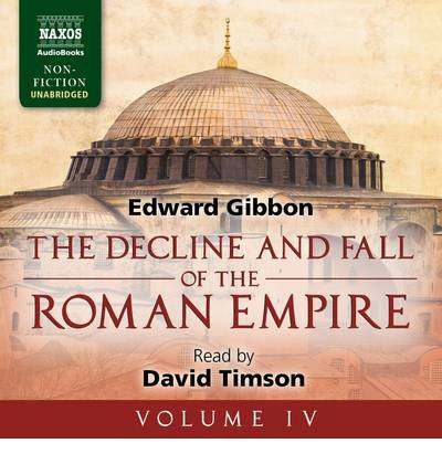 Decline and Fall of the Roman Empire: Volume IV