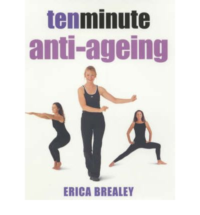 Ten Minute Anti-ageing