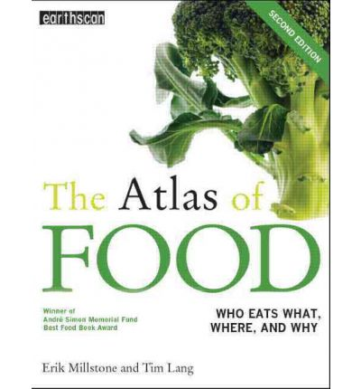 The Atlas of Food : Who Eats What, Where and Why