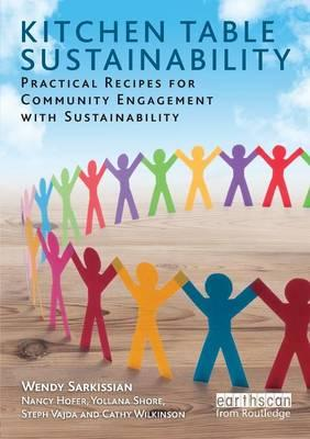 Kitchen Table Sustainability : Practical Recipes for Community Engagement with Sustainability