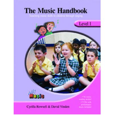 The Music Handbook: Level 1 : Teaching Music Skills to Children Through Singing