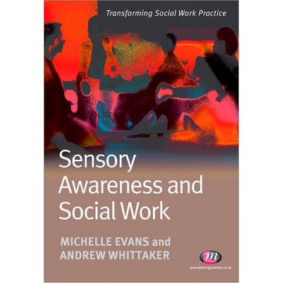 Sensory Awareness and Social Work