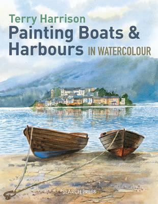 :Painting Boats & Harbours in Watercolour