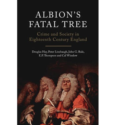 Albion's Fatal Tree: Crime and Society in Eighteenth Century England