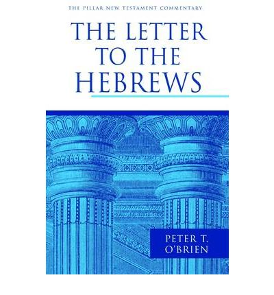 The Letter to the Hebrews : Peter T. O'Brien : 9781844744220