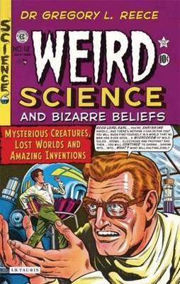 Weird Science and Bizarre Beliefs