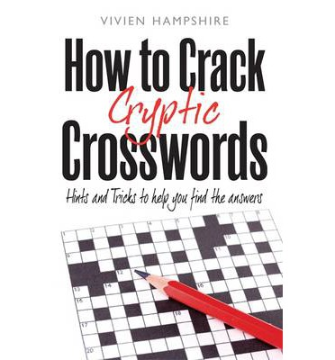 How to Crack Cryptic Crosswords: Hints and Tips To Help You Find The Answers