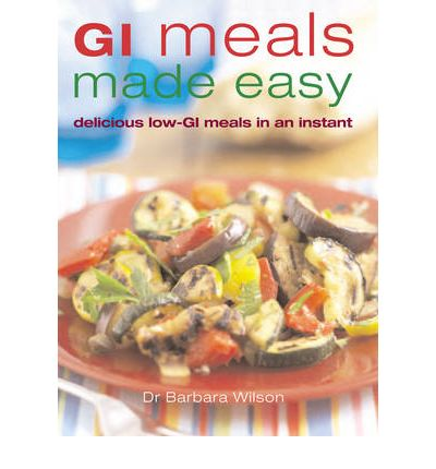 GI Meals Made Easy : 150 Quick and Delicious Meals for All the Family