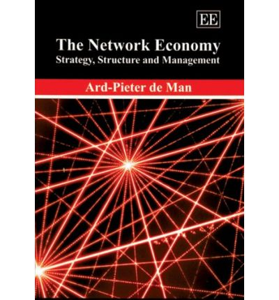 The Network Economy : Strategy, Structure and Management