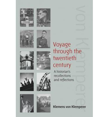 Voyage Through the Twentieth Century : A Historian's Recollections and Reflections