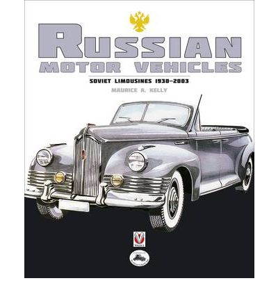 Russian Motor Vehicles Maurice A Kelly 9781845843007