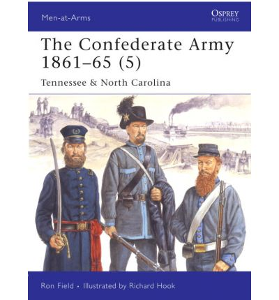 The Confederate Army 1861-65: Tennessee and North Carolina v. 5