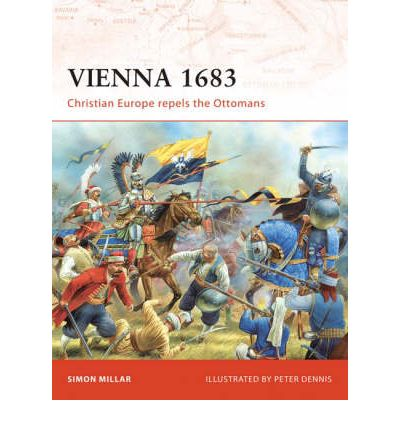 Vienna 1683 : Christian Europe Repels the Ottomans