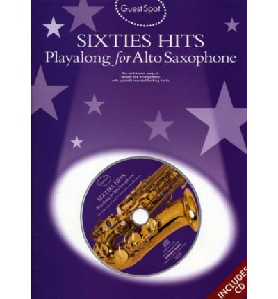 Guest Spot : Sixties Hits Playalong for Alto Saxophone
