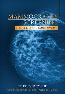 Mammography Screening : Truth, Lies and Controversy