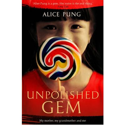 alice pung unpolished gem Unpolished gem by alice pung 305895 pun this is an original take  in place  of piety and predictability, however, unpolished gem offers a.