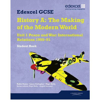 Edexcel GCSE History A - Unit 1: Peace and War: International Relations 1900-1991 Student Book: Unit 1