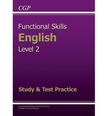 Functional Skills English Level 2 - Study and Test Practice