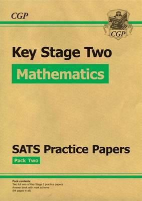 KS2 Maths SATS Practice Papers: Pack 2 (for the New Curriculum)