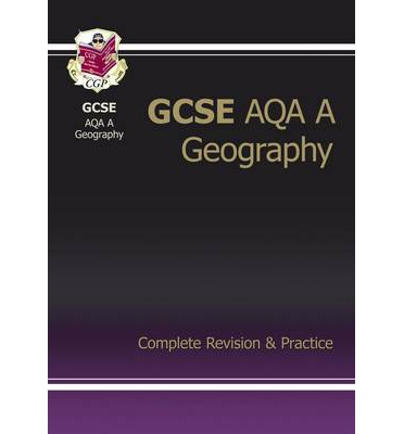 GCSE Geography AQA A Complete Revision & Practice (A*-G Course)