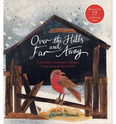 Over the Hills and Far Away: A Treasury of Nursery Rhymes from Around the World