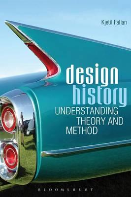 Design History : Understanding Theory and Method