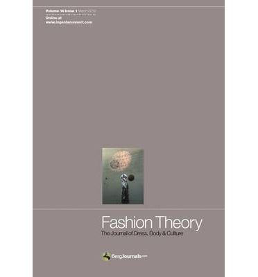 Fashion Theory: Volume 15, Issue 4 : The Journal of Dress, Body and Culture