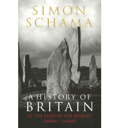A History of Britain: At the Edge of the World? 3000 BC-AD 1603 v. 1