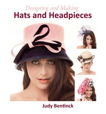 Designing and Making Hats and Headpieces