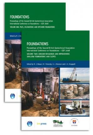 Foundations : Proceedings of the Second International British Geotechnical Association Conference on Foundations, ICOF 2008 (EP 93)