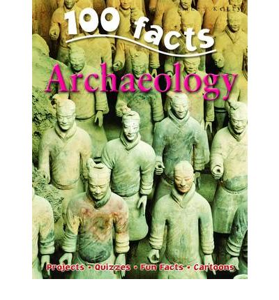 100 Facts on Archaeology