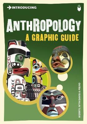 Introducing Anthropology : A Graphic Guide