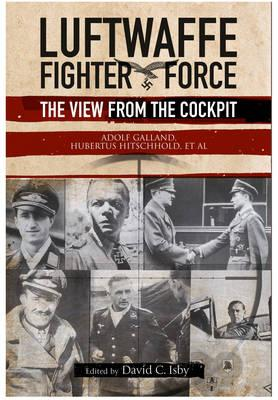 Luftwaffe Fighter Force : The View from the Cockpit