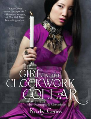The Girl in the Clockwork Collar (the Steampunk Chronicles, Book 3)