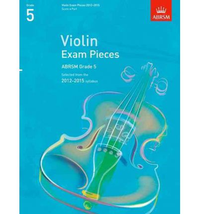Violin Exam Pieces 2012-2015, ABRSM Grade 5, Score & Part : Selected from the 2012-2015 Syllabus