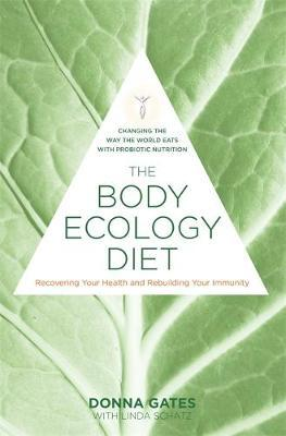 The Body Ecology Diet Donna Gates 9781848507098
