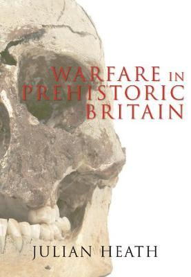 Warfare in Prehistoric Britain
