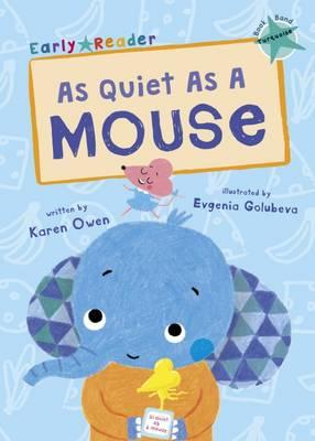 As Quiet as a Mouse (Early Reader)