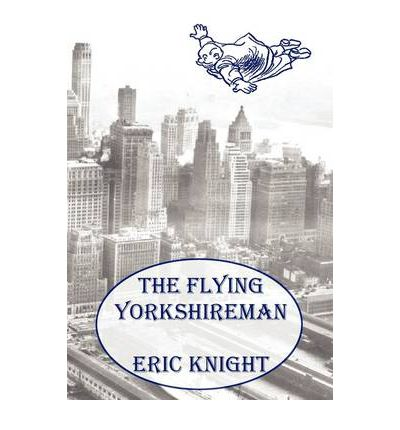 The Flying Yorkshireman: 5 Novellas by 5 Authors Illustrated First Edition 1938