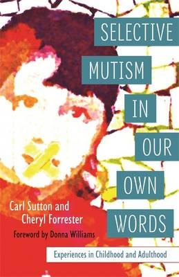 Selective Mutism in Our Own Words : Experiences in Childhood and Adulthood