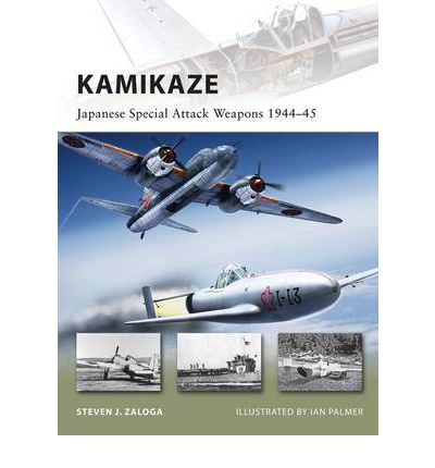 Kamikaze : Japanese Special Attack Weapons 1944-45