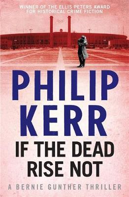 If the Dead Rise Not: Bernie Gunther Mystery 6