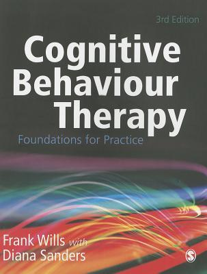 Cognitive Behaviour Therapy : Foundations for Practice