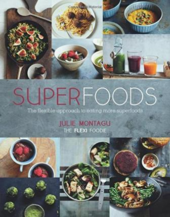 Superfoods : The Flexible Approach to Eating More Superfoods