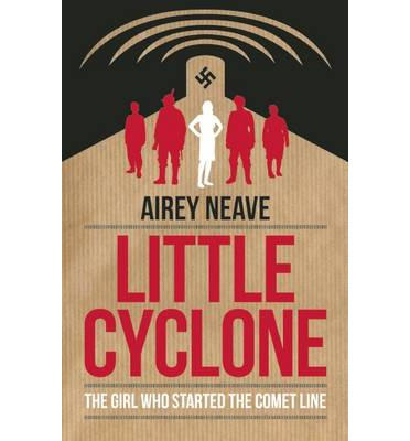 Kostenlose E-Books zu Downloads Little Cyclone : The Girl Who Started the Comet Line by Airey Neave 9781849545037 PDF