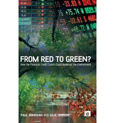 From Red to Green? : How the Financial Credit Crunch Could Bankrupt the Environment