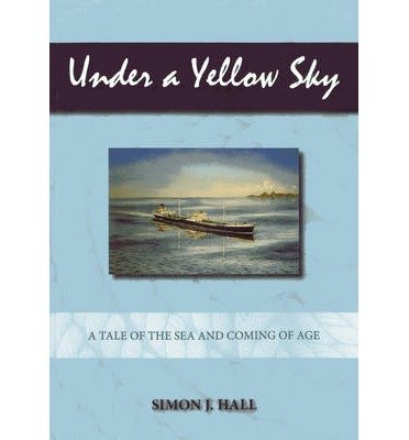 Under a Yellow Sky : A Tale of the Sea and Coming of Age
