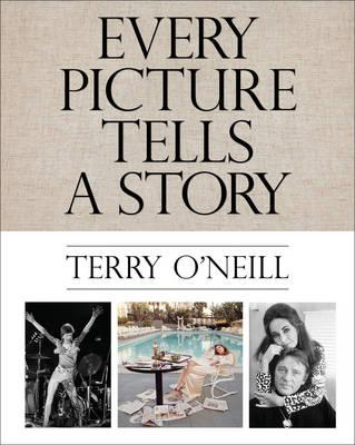 Terry O'Neill : Every Picture Tells a Story