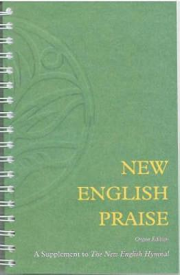 New English Praise: Organ Edition : A Supplemment to the New English Hymnal